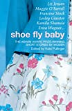 img - for Shoe Fly Baby: The Asham Award Short Story Collection book / textbook / text book
