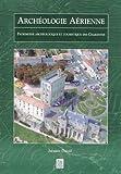 echange, troc Jacques Dassie - Archéologie Aerienne Patrimoine Archéologique et Touristique des Charentes