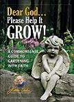 Dear God . . . Please Help It Grow!:...