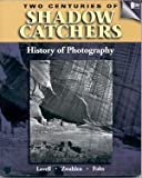 img - for Two Centuries of Shadow Catchers: A History of Photography (Trade, Technology & Industry) book / textbook / text book
