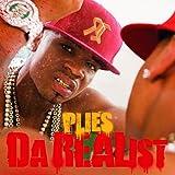 Plies / Da Realist