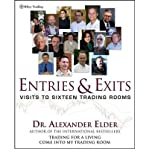 [ ENTRIES AND EXITS: VISITS TO SIXTEEN TRADING ROOMS (WILEY TRADING #228) ] By Elder, Alexander ( Author) 2006 [ Hardcover ]