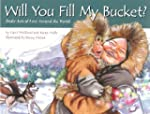 Will You Fill My Bucket?: Daily Acts...