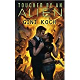 Touched by an Alien: Alien Novels, Book 1 ~ Gini Koch