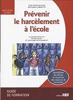 Prévenir le harcèlement à l'école Collège-Lycée : Guide de formation