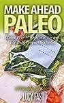Make Ahead Paleo: Gluten Free Make Ah...