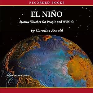 El Niño: Stormy Weather For People and Wildlife | [Caroline Arnold]