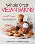 Whole Grain Vegan Baking: More than 1...
