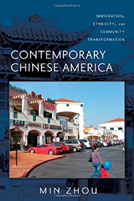 Contemporary Chinese America: Immigration, Ethnicity, and Community Transformation (Asian American History & Cultu)