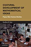 img - for Cultural Development of Mathematical Ideas: Papua New Guinea Studies (Learning in Doing: Social, Cognitive and Computational Perspectives) book / textbook / text book