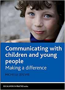1 1 communicating with children and young Overview this standard is about communicating effectively with children and young people, and those involved in their care it covers establishing the most effective methods of communication, and enabling children and young people to.