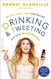 img - for Drinking and Tweeting: And Other Brandi Blunders book / textbook / text book