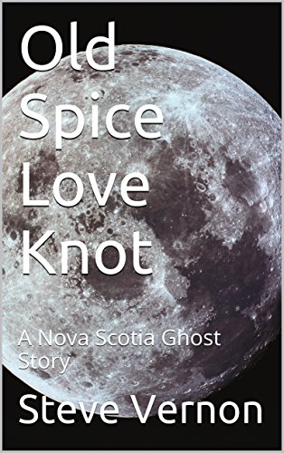 old-spice-love-knot-a-nova-scotia-ghost-story-english-edition