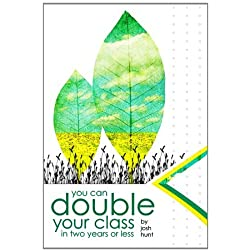 You Can Double Your Class in Two Years or Less, DVD 1