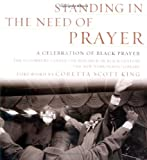 img - for Standing in the Need of Prayer: A Celebration of Black Prayer book / textbook / text book