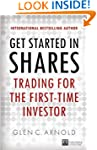 Get Started in Shares: Trading for th...