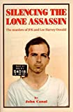 Silencing the Lone Assassin: The Murders of JFK and Lee Harvery Oswald