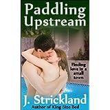 Paddling Upstreamby J. Strickland