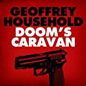 Doom's Caravan Audiobook by Geoffrey Household Narrated by Gabriel Wolff
