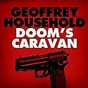 Doom's Caravan Audiobook by Geoffrey Household Narrated by Gabriel Wolff