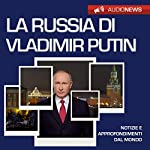 La Russia di Vladimir Putin (Audionews) | Vittorio Serge