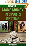 How To Make Money In Sports Betting (...