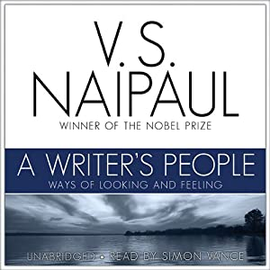 A Writer's People: Ways of Looking and Feeling | [V. S. Naipaul]