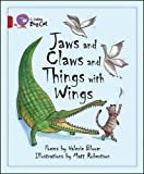 img - for Jaws and Claws and Things with Wings (Collins Big Cat) book / textbook / text book