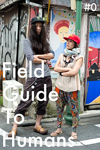 Field Guide To Humans/人間図鑑 #0 -Tokyo Street Fashion-