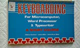 Keyboarding for Microcomputer, Word Processor and Typewriter: A Short Course