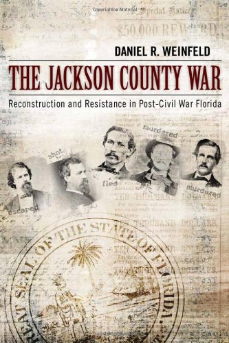 The Jackson County War: Reconstruction and Resistance in Post-Civil War Florida
