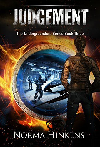 Judgement: The Undergrounders Series Book Three (A Young Adult Post-apocalyptic Science Fiction Thriller)