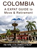 COLOMBIA a EXPAT GUIDE TO MOVE & RETIREMENT