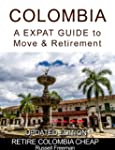 COLOMBIA a EXPAT GUIDE TO MOVE & RETI...