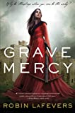 Grave Mercy: His Fair Assassin, Book I (His Fair Assassin Trilogy)