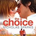 The Choice (       UNABRIDGED) by Nicholas Sparks Narrated by Holter Graham