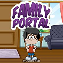 The Family Portal (       UNABRIDGED) by Jupiter Kids Narrated by Eileen Singer