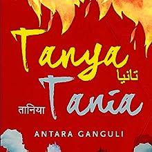 Tanya Tania Audiobook by Antara Ganguli Narrated by Tania Rodrigues, Avita Jay