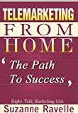Telemarketing From Home - The Path To Success