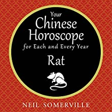 Your Chinese Horoscope for Each and Every Year - Rat Audiobook by Neil Somerville Narrated by Helen Keeley