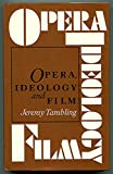 Opera, Ideology, and Film