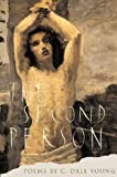 By C. Dale Young The Second Person: Poems (Stahlecker Series Selections) (First edition.) [Paperback]