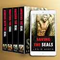 Saving the SEALs: The Complete Series Audiobook by Leslie North Narrated by Matt Haynes