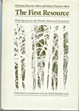 img - for The First Resource: Wild Species in the North American Economy by Christine Prescott-Allen (1986-09-10) book / textbook / text book