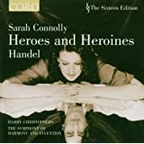 Sarah Connolly: Heroes and Heroines