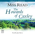 The Howards of Caxley (       UNABRIDGED) by Miss Read Narrated by June Barrie