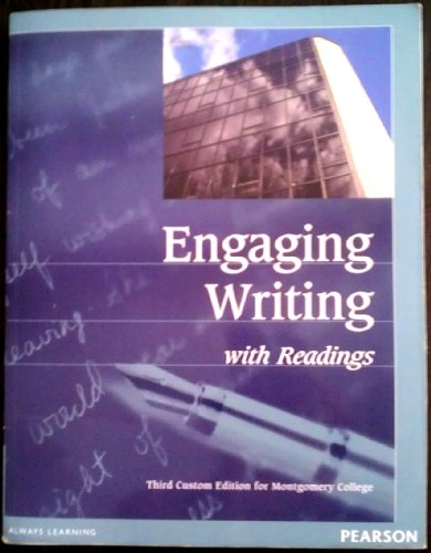 Engaging Writing W. Readings (Third Custom Edition for Montgomery College)
