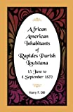 img - for African American Inhabitants of Rapides Parish, Louisiana, 15 June to 4 Sept 1870 book / textbook / text book