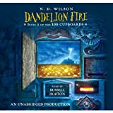 Dandelion Fire, Book 2 of the 100 Cupboards, Narrated By Russell Horton, 10 Cds [Complete & Unabridg ~ N. D. Wilson