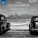 Heitor Villa-Lobos: Symphony No. 12 - Uirapuru - Mandu-Carará